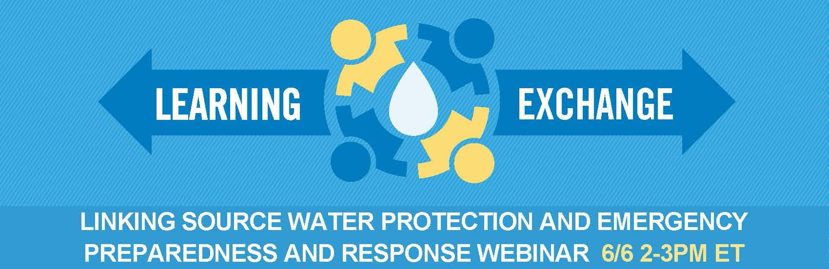 Source Water Collaborative Learning Exchange Webinar Series: Linking Source Water Protection and Emergency Preparedness and Response
